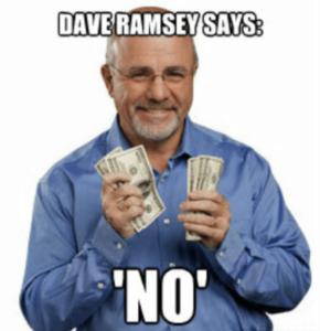 Dave Ramsey Said No